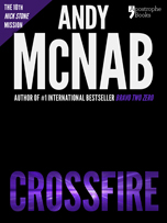 Crossfire, a Nick Stone thriller by Andy McNab