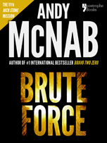 Brute Force, a Nick Stone thriller by Andy McNab