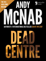 Dead Centre, a Nick Stone thriller by Andy McNab