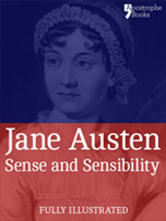 Sense and Sensibility, by Jane Austen: beautifully reproduced from the illustrated original