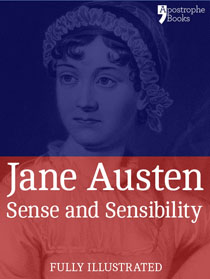 Sense and Sensibility, by Jane Austen: beautifully reproduced with original illustrations
