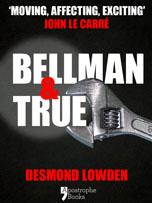 Bellman & True by Desmond Lowden